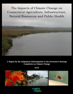 The Impacts of Climate Change on Connecticut Agriculture, Infrastructure, Natural Resources and Public Health